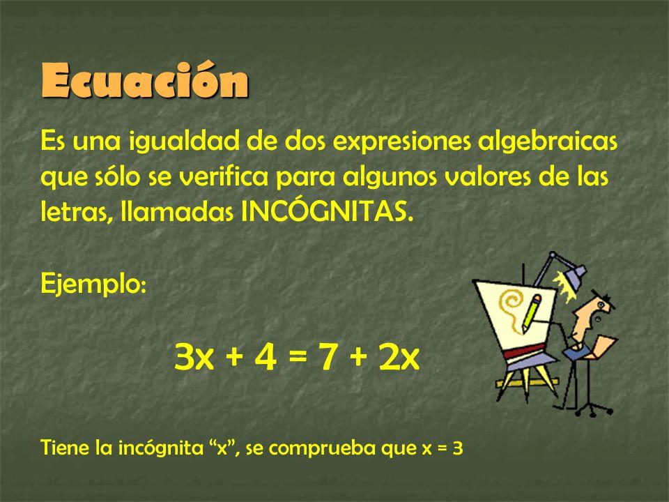 Identidad Es una igualdad de dos expresiones algebraicas que se verifica para todos los valores de las letras Ejemplos:Identidades