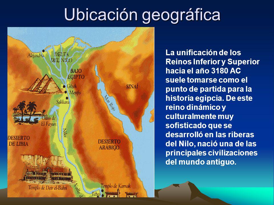 Ubicación geográfica Ubicación geográfica La unificación de los Reinos Inferior y Superior hacia el año 3180 AC suele tomarse como el punto de partida para la historia egipcia.