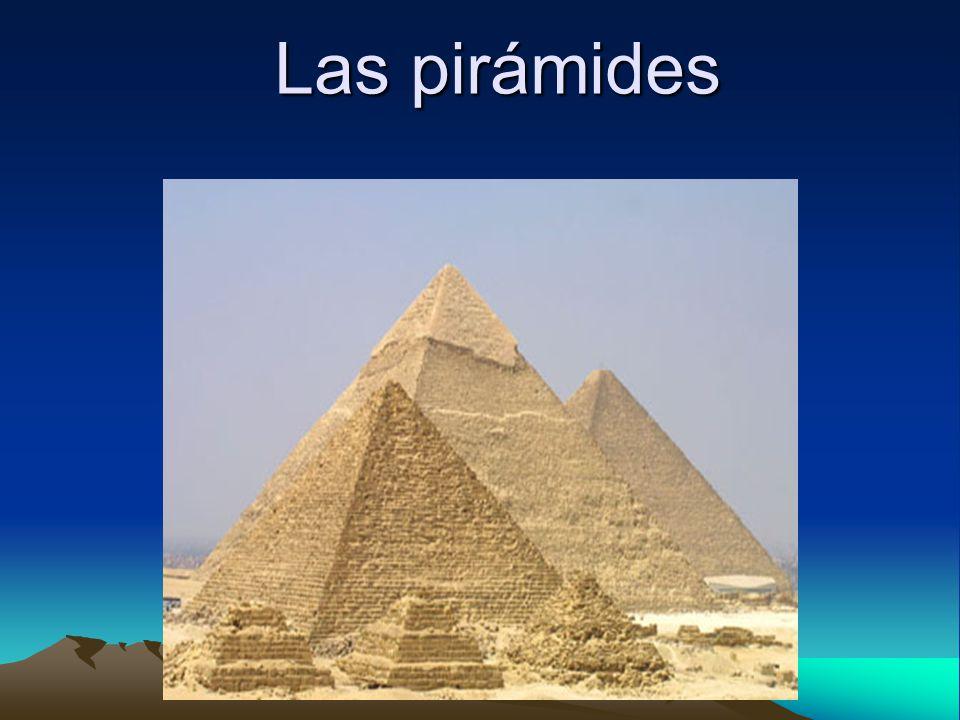 Las pirámides Las pirámides