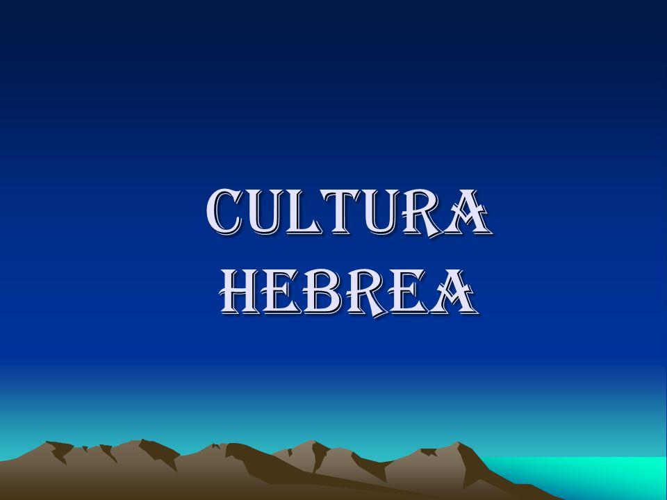 CULTURA HEBREA CULTURA HEBREA
