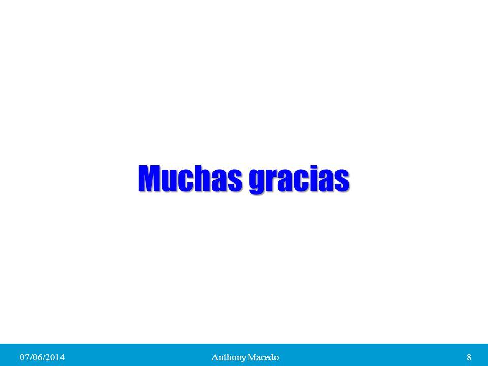 07/06/20148Anthony Macedo Muchas gracias
