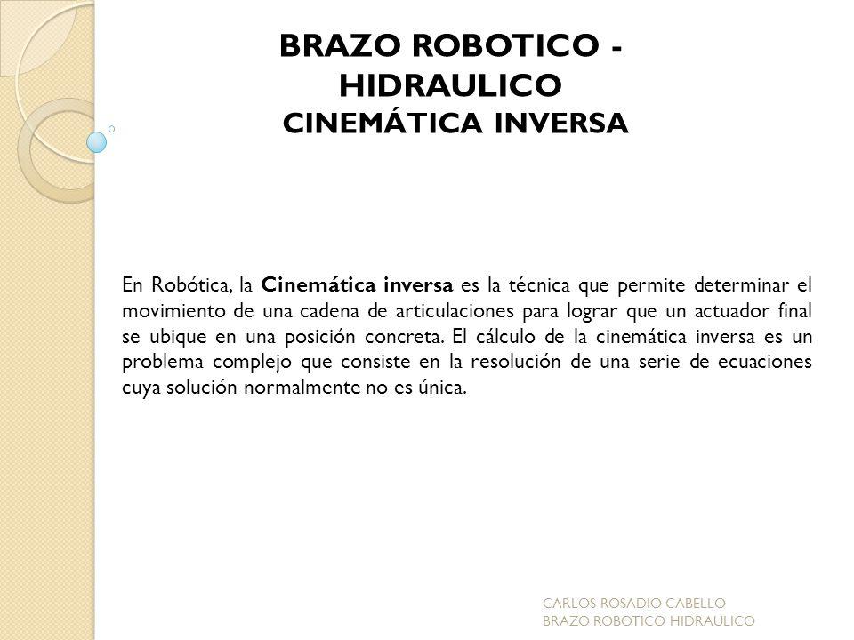 En Robótica, la Cinemática inversa es la técnica que permite determinar el movimiento de una cadena de articulaciones para lograr que un actuador final se ubique en una posición concreta.