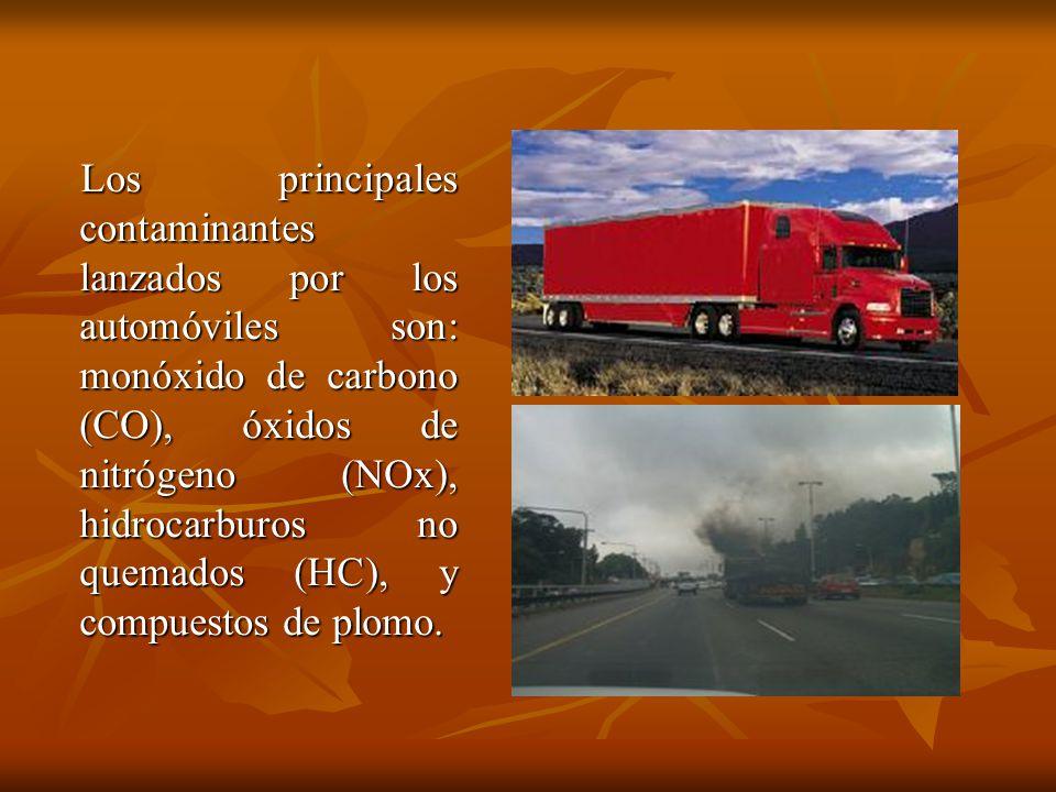 Los principales contaminantes lanzados por los automóviles son: monóxido de carbono (CO), óxidos de nitrógeno (NOx), hidrocarburos no quemados (HC), y