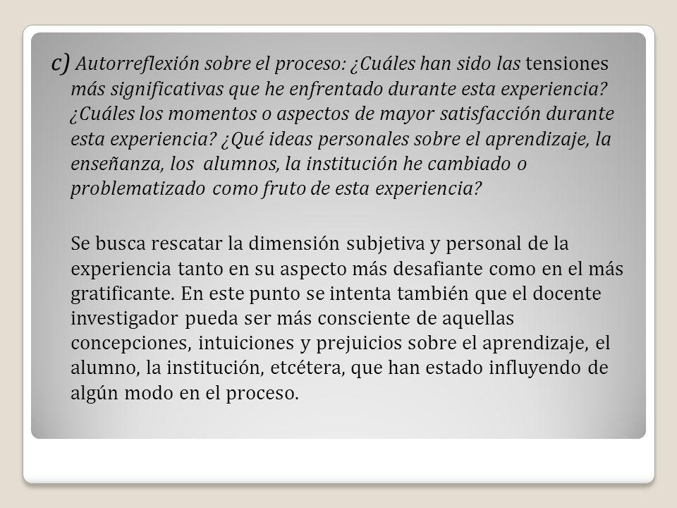 c) Autorreflexión sobre el proceso: ¿Cuáles han sido las tensiones más significativas que he enfrentado durante esta experiencia? ¿Cuáles los momento