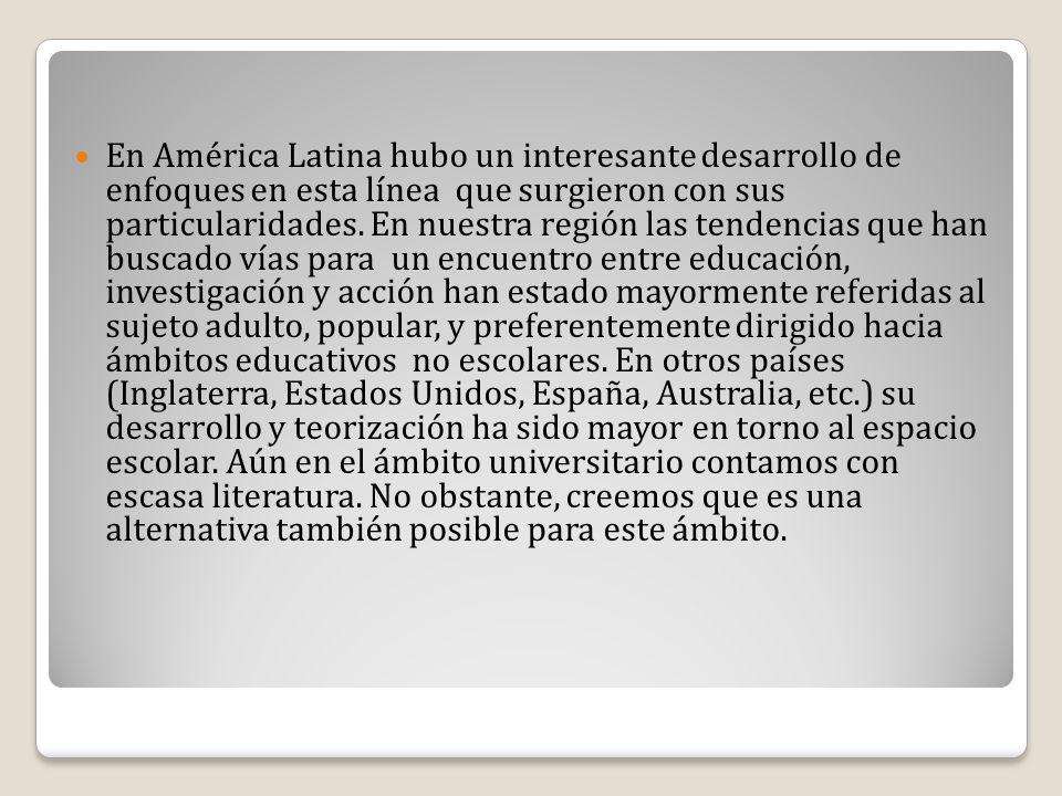 En América Latina hubo un interesante desarrollo de enfoques en esta línea que surgieron con sus particularidades. En nuestra región las tendencias qu