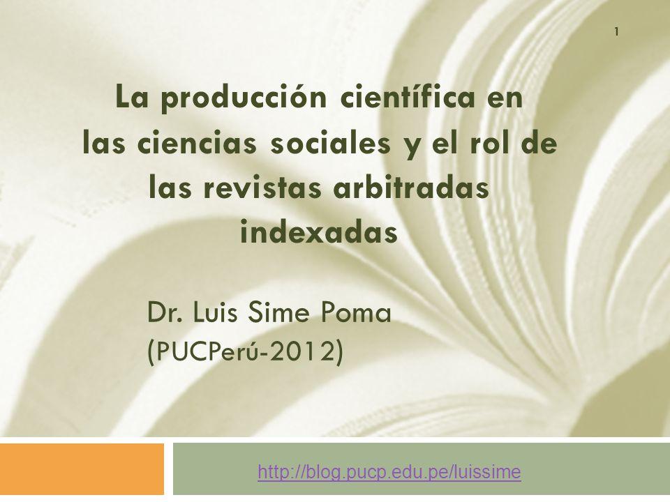 1 La producción científica en las ciencias sociales y el rol de las revistas arbitradas indexadas Dr.