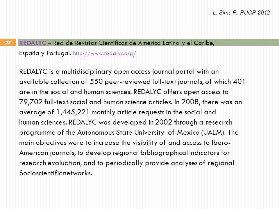 27 REDALYCREDALYC – Red de Revistas Científicas de América Latina y el Caribe, España y Portugal.