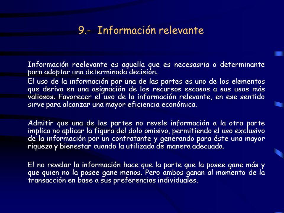 9.- Información relevante Información reelevante es aquella que es necesasria o determinante para adoptar una determinada decisión. El uso de la infor