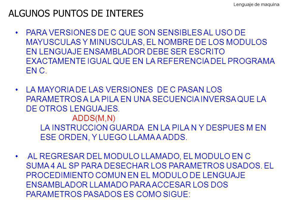ALGUNOS PUNTOS DE INTERES PARA VERSIONES DE C QUE SON SENSIBLES AL USO DE MAYUSCULAS Y MINUSCULAS, EL NOMBRE DE LOS MODULOS EN LENGUAJE ENSAMBLADOR DE