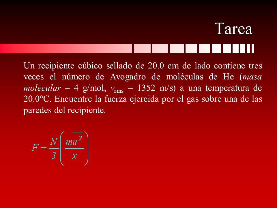 Tarea Un recipiente cúbico sellado de 20.0 cm de lado contiene tres veces el número de Avogadro de moléculas de He (masa molecular = 4 g/mol, v rms =
