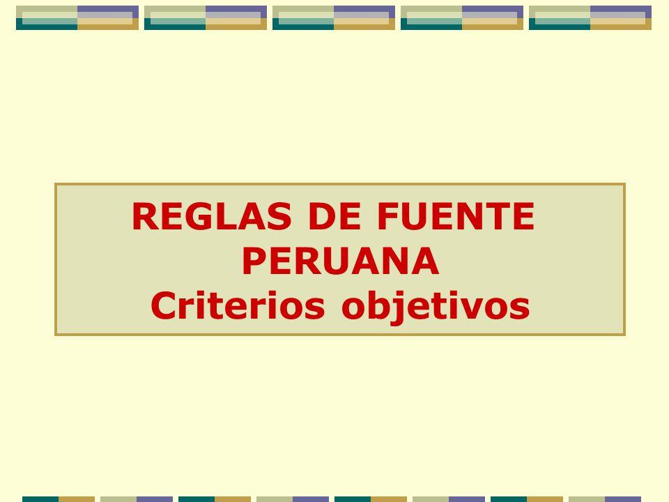 REGLAS DE FUENTE PERUANA Criterios objetivos
