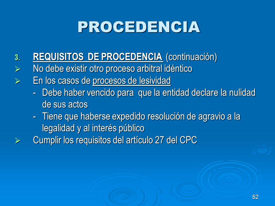 52 PROCEDENCIA 3. REQUISITOS DE PROCEDENCIA (continuación) No debe existir otro proceso arbitral idéntico No debe existir otro proceso arbitral idénti