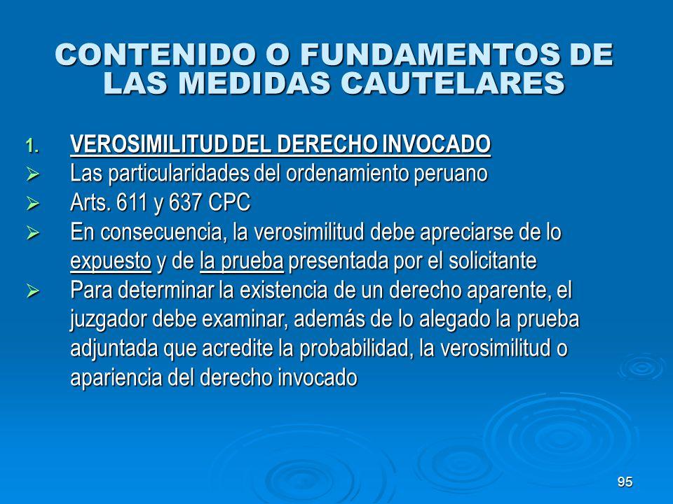 95 CONTENIDO O FUNDAMENTOS DE LAS MEDIDAS CAUTELARES 1. VEROSIMILITUD DEL DERECHO INVOCADO Las particularidades del ordenamiento peruano Las particula