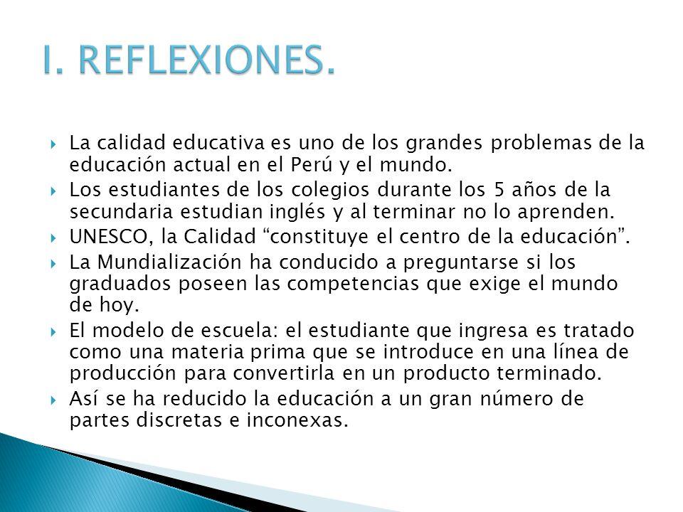 La calidad educativa es uno de los grandes problemas de la educación actual en el Perú y el mundo. Los estudiantes de los colegios durante los 5 años
