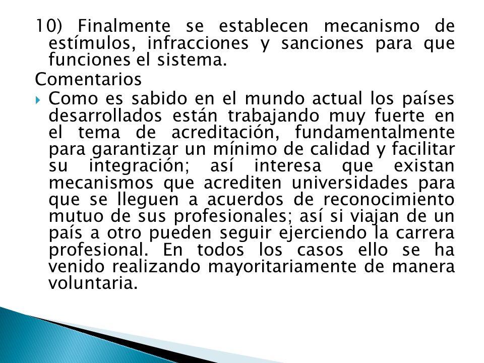 10) Finalmente se establecen mecanismo de estímulos, infracciones y sanciones para que funciones el sistema. Comentarios Como es sabido en el mundo ac