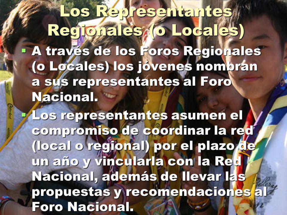 Los Representantes Regionales (o Locales) A través de los Foros Regionales (o Locales) los jóvenes nombran a sus representantes al Foro Nacional.