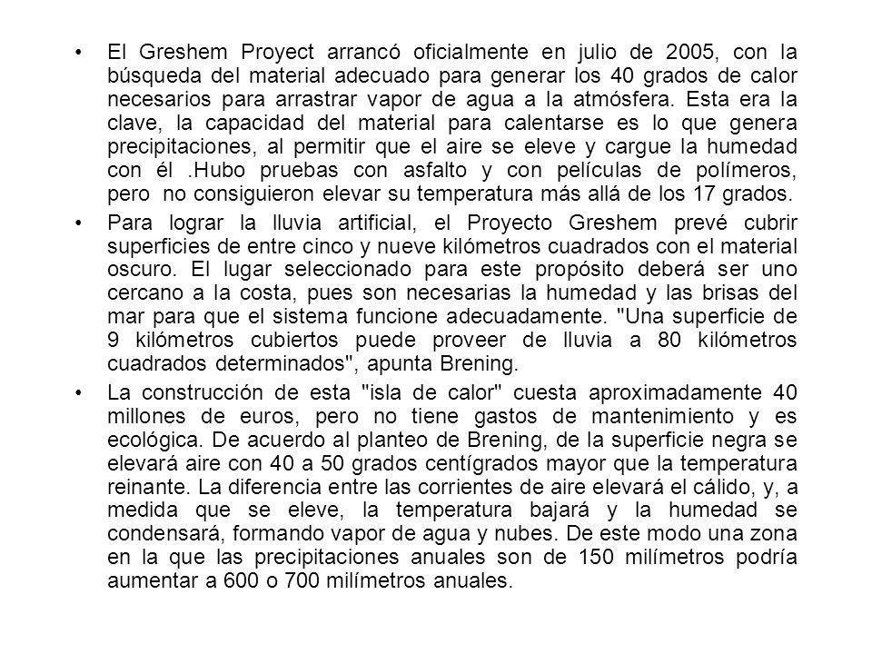 El Greshem Proyect arrancó oficialmente en julio de 2005, con la búsqueda del material adecuado para generar los 40 grados de calor necesarios para ar