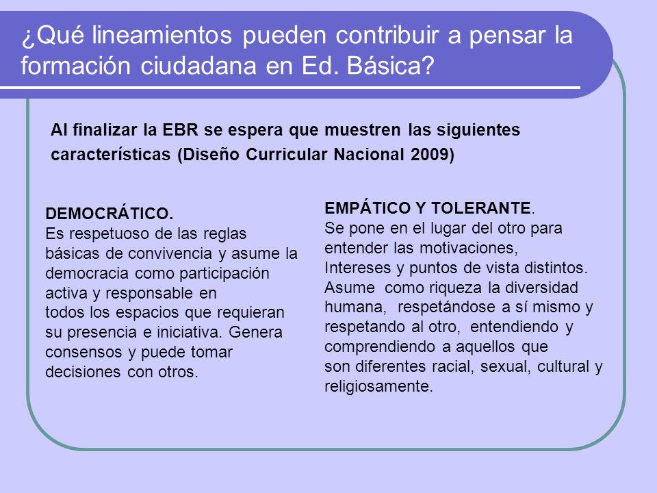 ¿Qué lineamientos pueden contribuir a pensar la formación ciudadana en Ed. Básica? Al finalizar la EBR se espera que muestren las siguientes caracterí