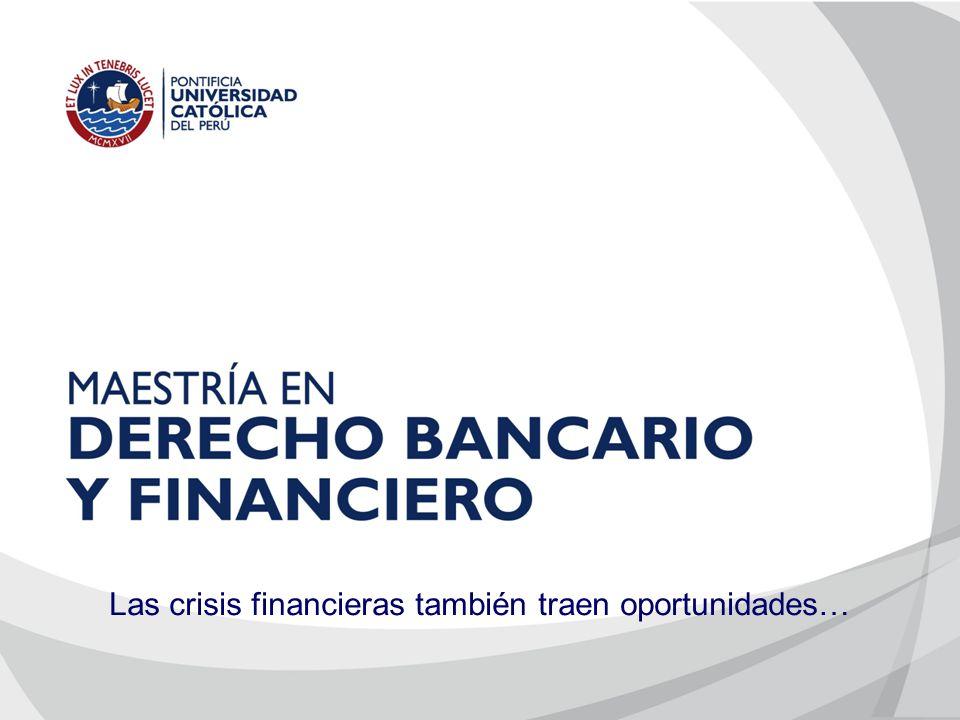 Las crisis financieras también traen oportunidades…