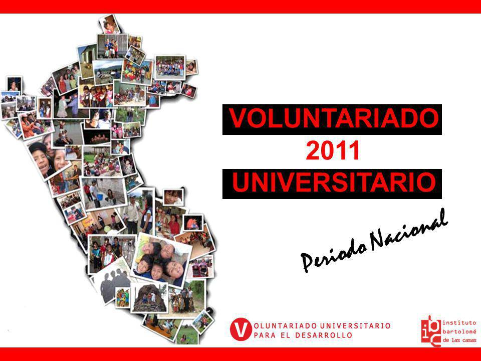 VOLUNTARIADO 2011 UNIVERSITARIO Periodo Nacional