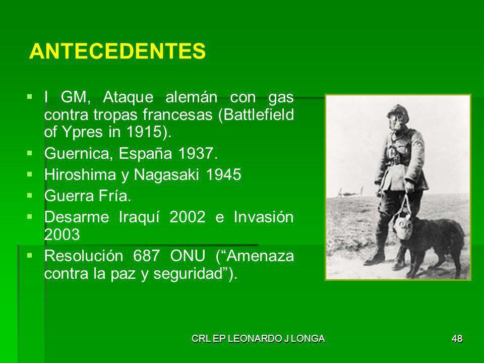 48 ANTECEDENTES I GM, Ataque alemán con gas contra tropas francesas (Battlefield of Ypres in 1915). Guernica, España 1937. Hiroshima y Nagasaki 1945 G
