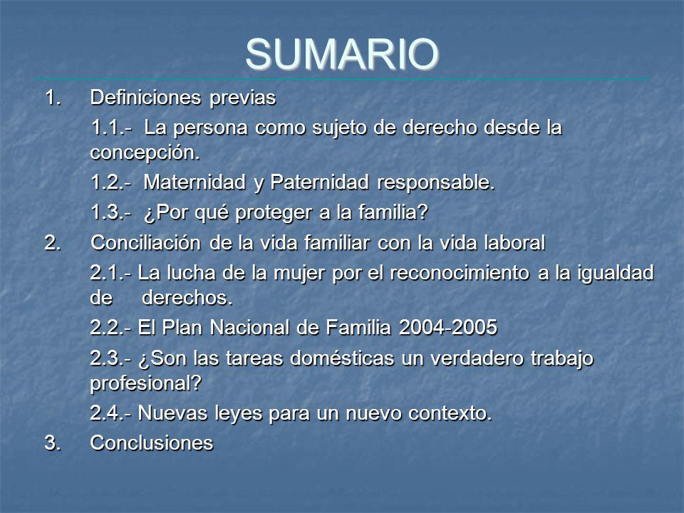 SUMARIO 1.Definiciones previas 1.1.- La persona como sujeto de derecho desde la concepción.