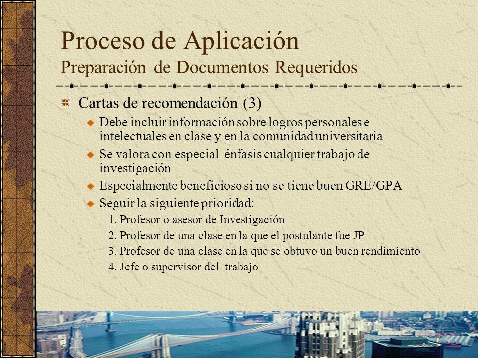 Proceso de Aplicación Preparación de Documentos Requeridos Cartas de recomendación (3) Debe incluir información sobre logros personales e intelectuale