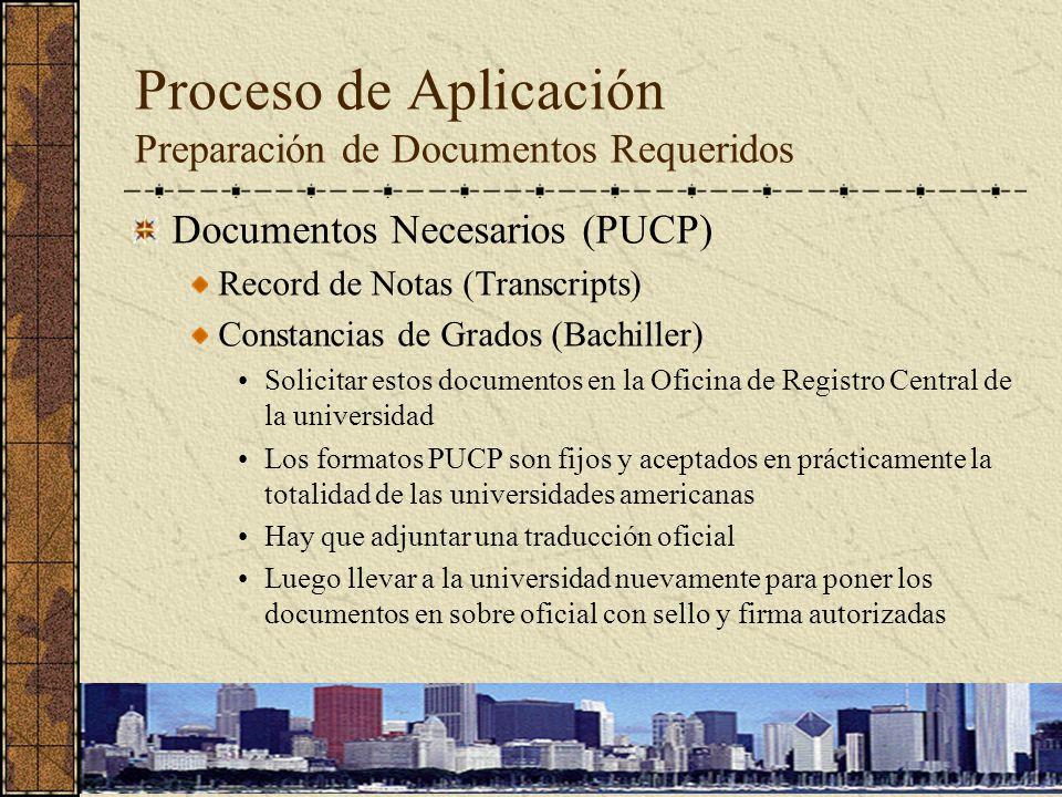 Documentos Necesarios (PUCP) Record de Notas (Transcripts) Constancias de Grados (Bachiller) Solicitar estos documentos en la Oficina de Registro Cent