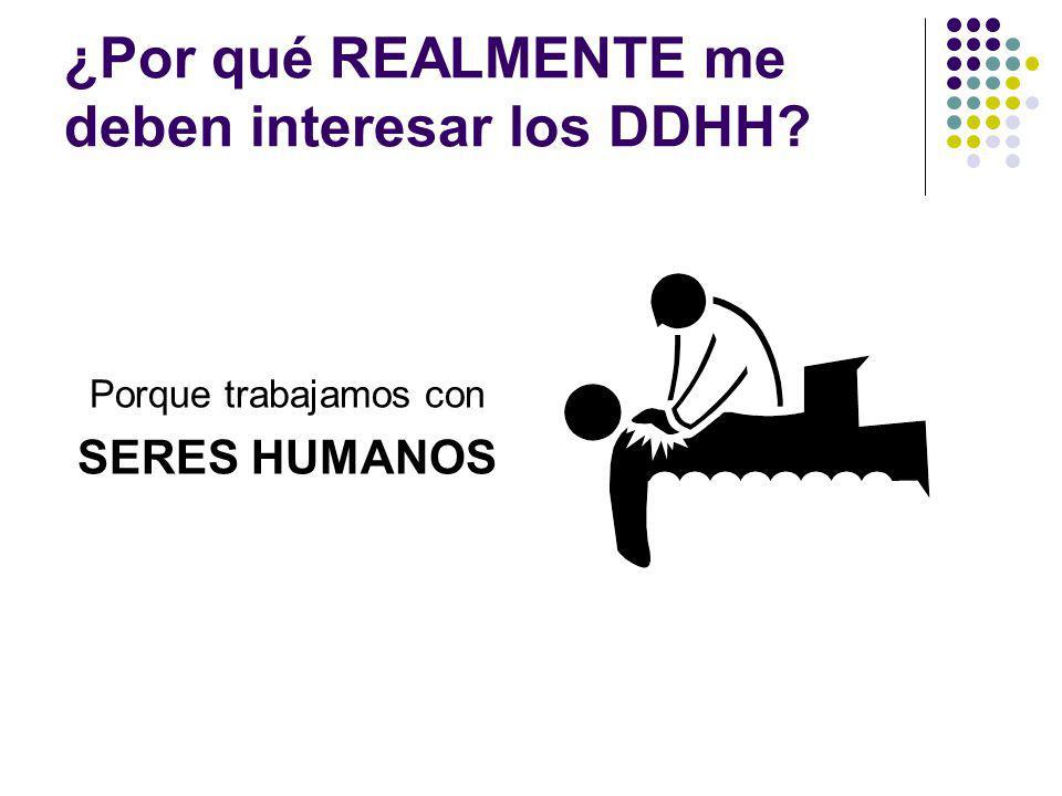¿Por qué REALMENTE me deben interesar los DDHH? Porque trabajamos con SERES HUMANOS