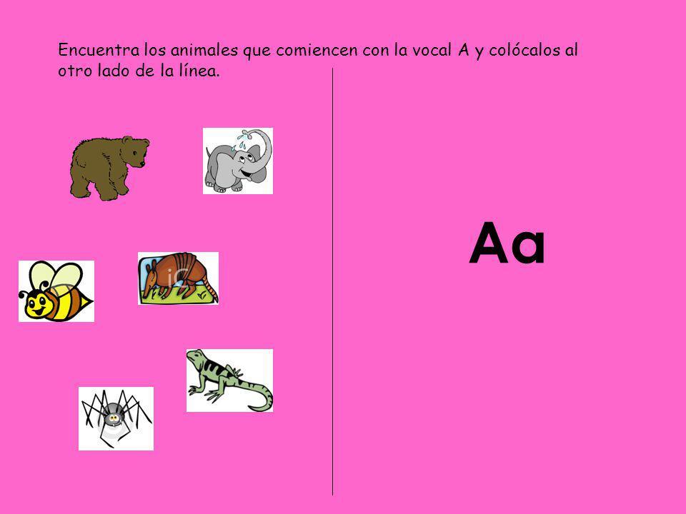 Encuentra los animales que comiencen con la vocal A y colócalos al otro lado de la línea. Aa