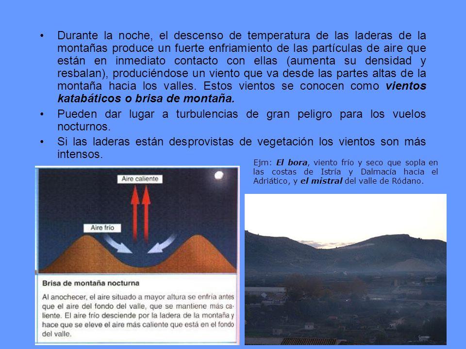 Durante la noche, el descenso de temperatura de las laderas de la montañas produce un fuerte enfriamiento de las partículas de aire que están en inmed