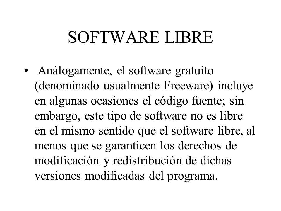 Análogamente, el software gratuito (denominado usualmente Freeware) incluye en algunas ocasiones el código fuente; sin embargo, este tipo de software