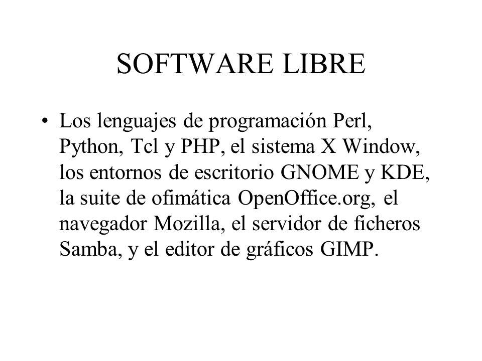 Los lenguajes de programación Perl, Python, Tcl y PHP, el sistema X Window, los entornos de escritorio GNOME y KDE, la suite de ofimática OpenOffice.o