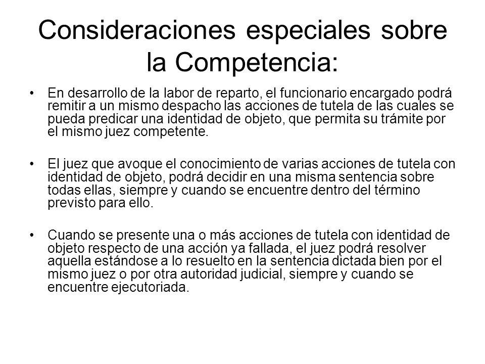 Consideraciones especiales sobre la Competencia: Si conforme a los hechos descritos en la solicitud de tutela el juez no es el competente, éste deberá