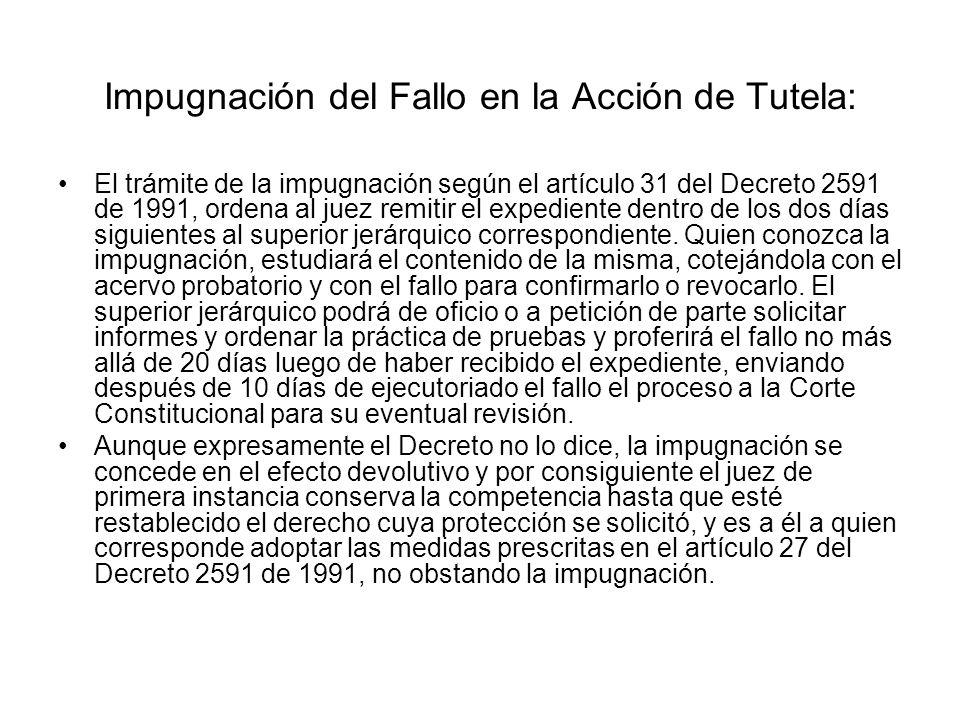Objeto y Contenido del Fallo en la Acción de Tutela El contenido del fallo, al tenor de lo dispuesto por el artículo 29 del Decreto 2591 de 1991, debe
