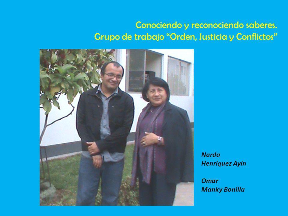 Narda Henríquez Ayín Omar Manky Bonilla Conociendo y reconociendo saberes.