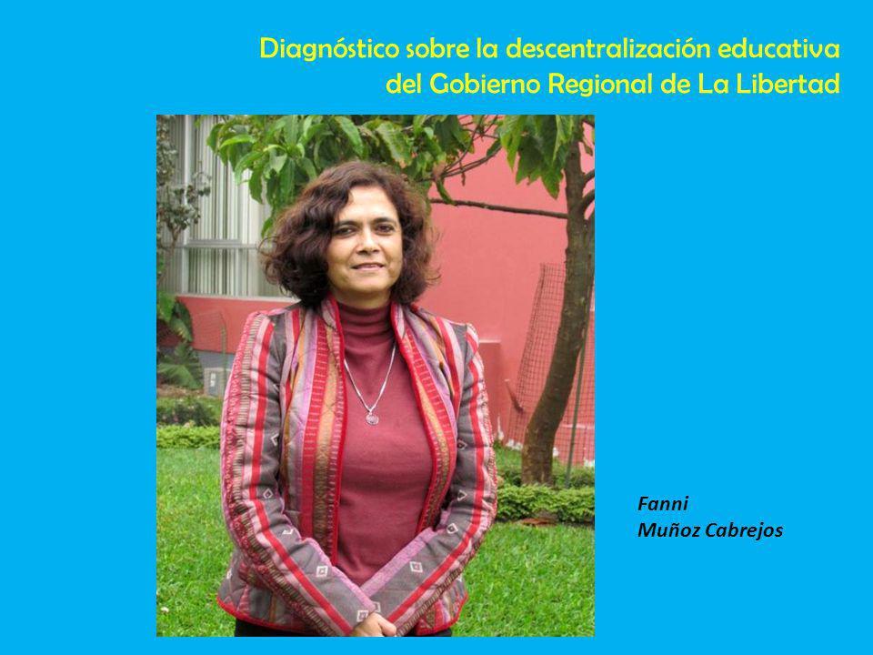 Fanni Muñoz Cabrejos Diagnóstico sobre la descentralización educativa del Gobierno Regional de La Libertad