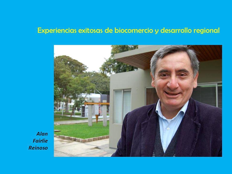 Alan Fairlie Reinoso Experiencias exitosas de biocomercio y desarrollo regional