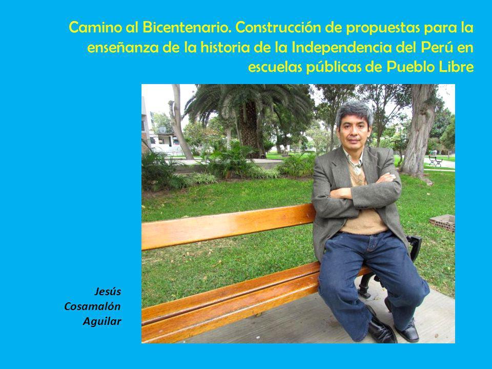 Jesús Cosamalón Aguilar Camino al Bicentenario.
