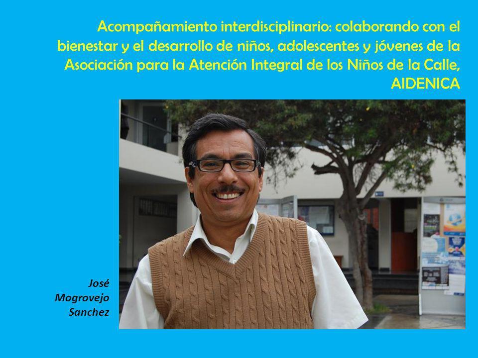 José Mogrovejo Sanchez Acompañamiento interdisciplinario: colaborando con el bienestar y el desarrollo de niños, adolescentes y jóvenes de la Asociación para la Atención Integral de los Niños de la Calle, AIDENICA