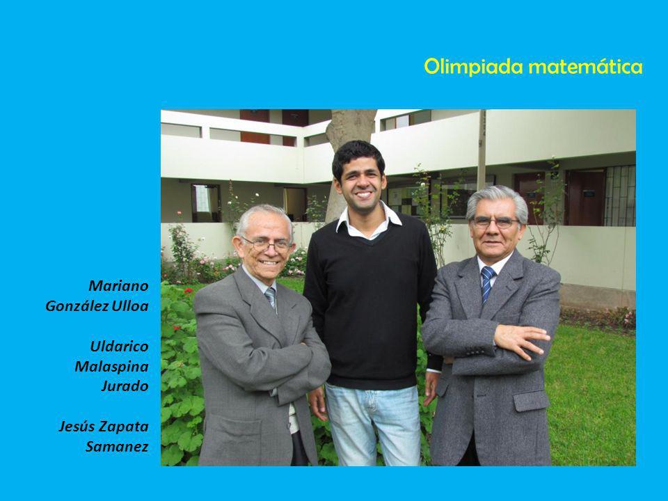 Mariano González Ulloa Uldarico Malaspina Jurado Jesús Zapata Samanez Olimpiada matemática