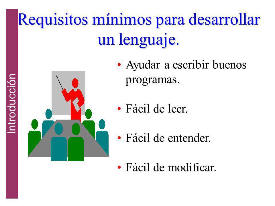 Requisitos mínimos para desarrollar un lenguaje.Ayudar a escribir buenos programas.