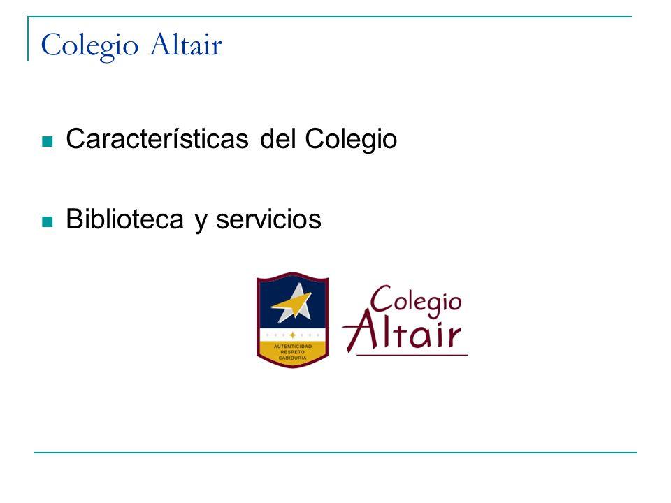 Colegio Altair Características del Colegio Biblioteca y servicios