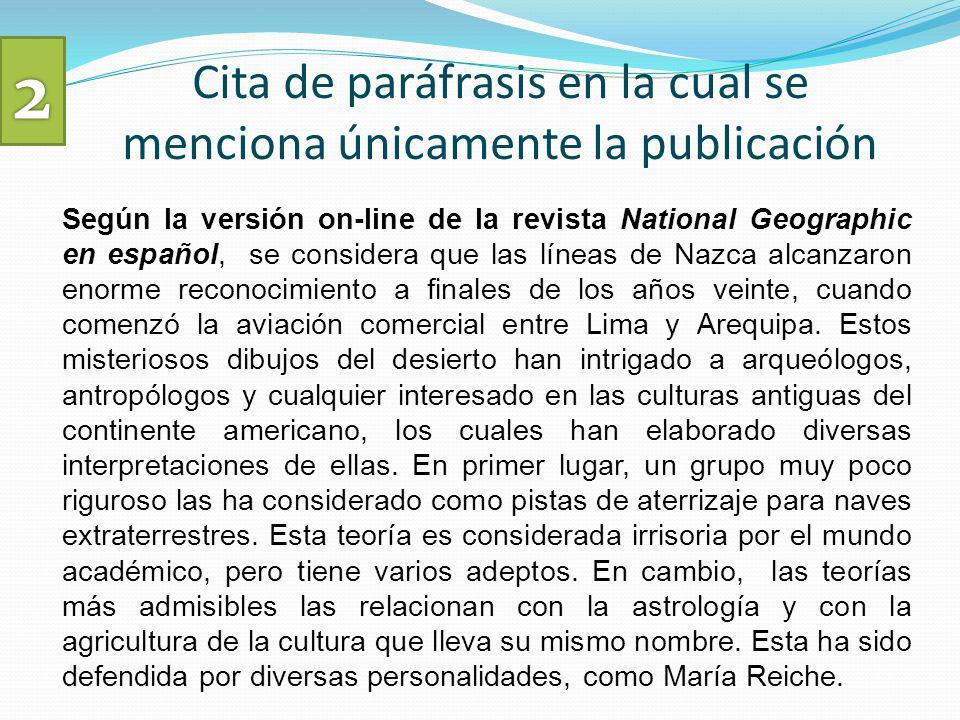 Según la versión on-line de la revista National Geographic en español, se considera que las líneas de Nazca alcanzaron enorme reconocimiento a finales de los años veinte, cuando comenzó la aviación comercial entre Lima y Arequipa.