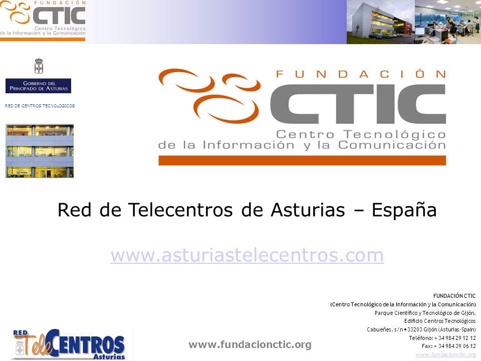 www.fundacionctic.org FUNDACIÓN CTIC (Centro Tecnológico de la Información y la Comunicación) Parque Científico y Tecnológico de Gijón, Edificio Centros Tecnológicos Cabueñes, s/n 33203 Gijón (Asturias-Spain) Teléfono: + 34 984 29 12 12 Fax: + 34 984 39 06 12 www.fundacionctic.org … me llamo, Paco Prieto ¿a qué me dedico?Proyectos Sociedad Información ¿dónde trabajo.