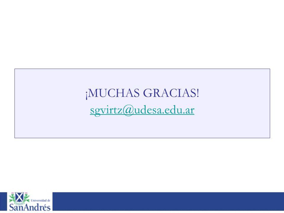 ¡MUCHAS GRACIAS! sgvirtz@udesa.edu.ar
