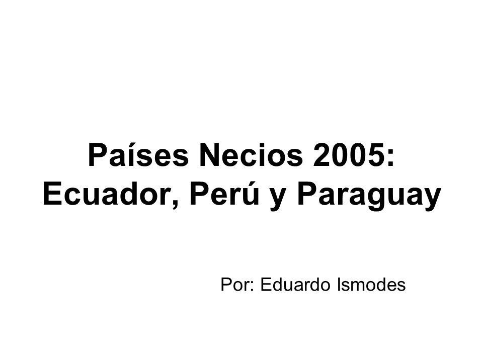 Países Necios 2005: Ecuador, Perú y Paraguay Por: Eduardo Ismodes