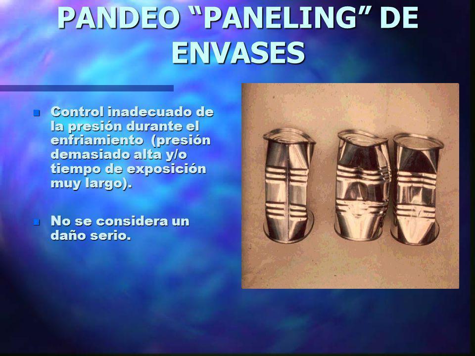 PANDEO PANELING DE ENVASES n Control inadecuado de la presión durante el enfriamiento (presión demasiado alta y/o tiempo de exposición muy largo). n N