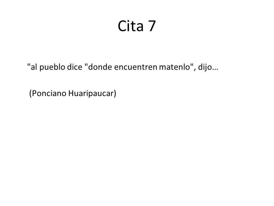 Cita 7 al pueblo dice donde encuentren matenlo , dijo… (Ponciano Huaripaucar)