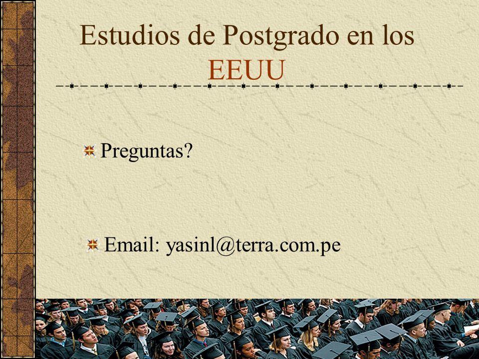 Preguntas Estudios de Postgrado en los EEUU Email: yasinl@terra.com.pe